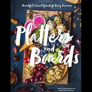 Platters & Boards: Cook Book